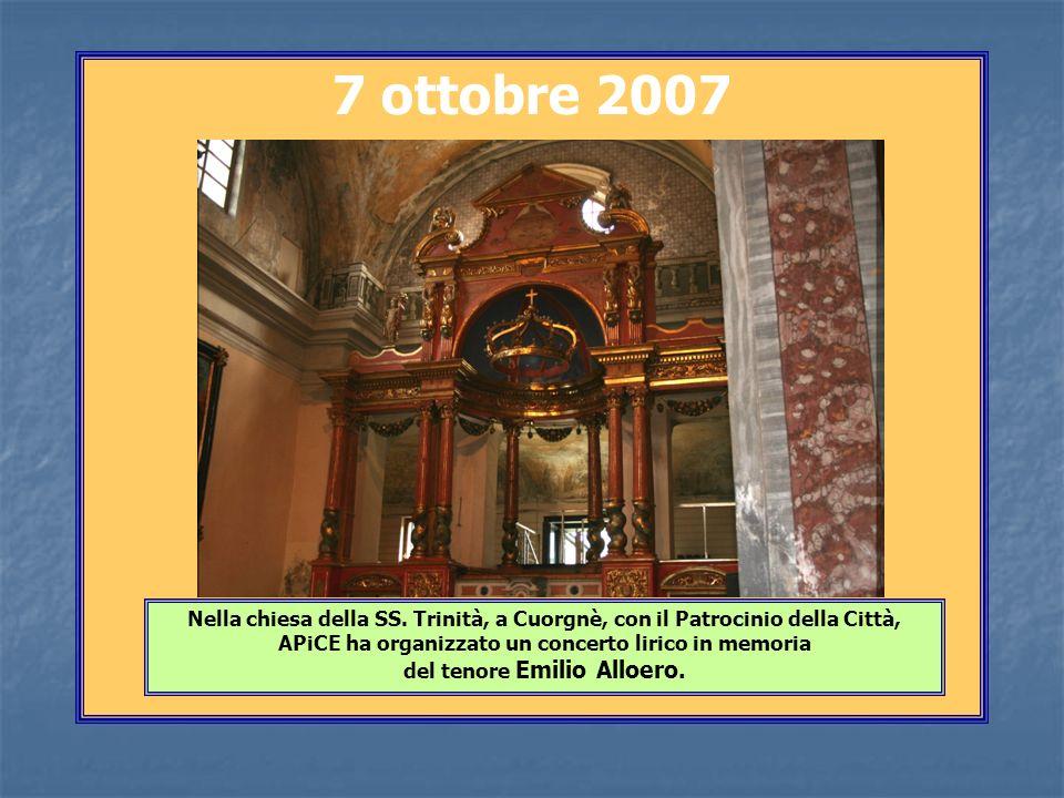 7 ottobre 2007 Nella chiesa della SS. Trinità, a Cuorgnè, con il Patrocinio della Città, APiCE ha organizzato un concerto lirico in memoria del tenore