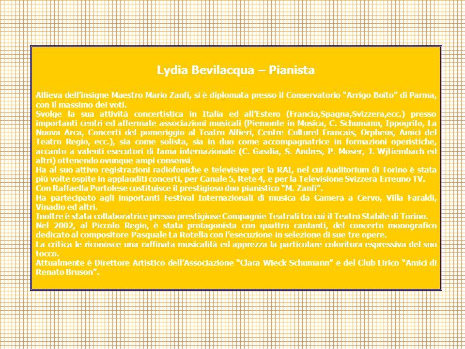 Lydia Bevilacqua – Pianista Allieva dellinsigne Maestro Mario Zanfi, si è diplomata presso il Conservatorio Arrigo Boito di Parma, con il massimo dei