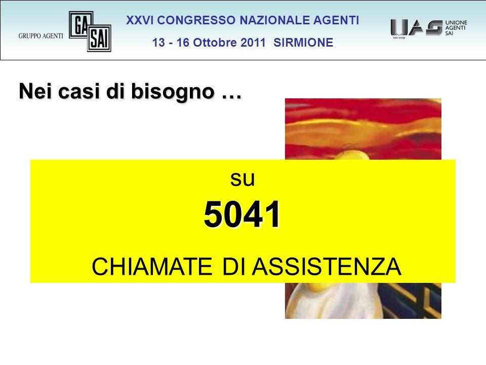 XXVI CONGRESSO NAZIONALE AGENTI 13 - 16 Ottobre 2011 SIRMIONE Nei casi di bisogno … EFFETTUATI 65.244 INTERVENTI DI LAVORAZIONE su5041 CHIAMATE DI ASS