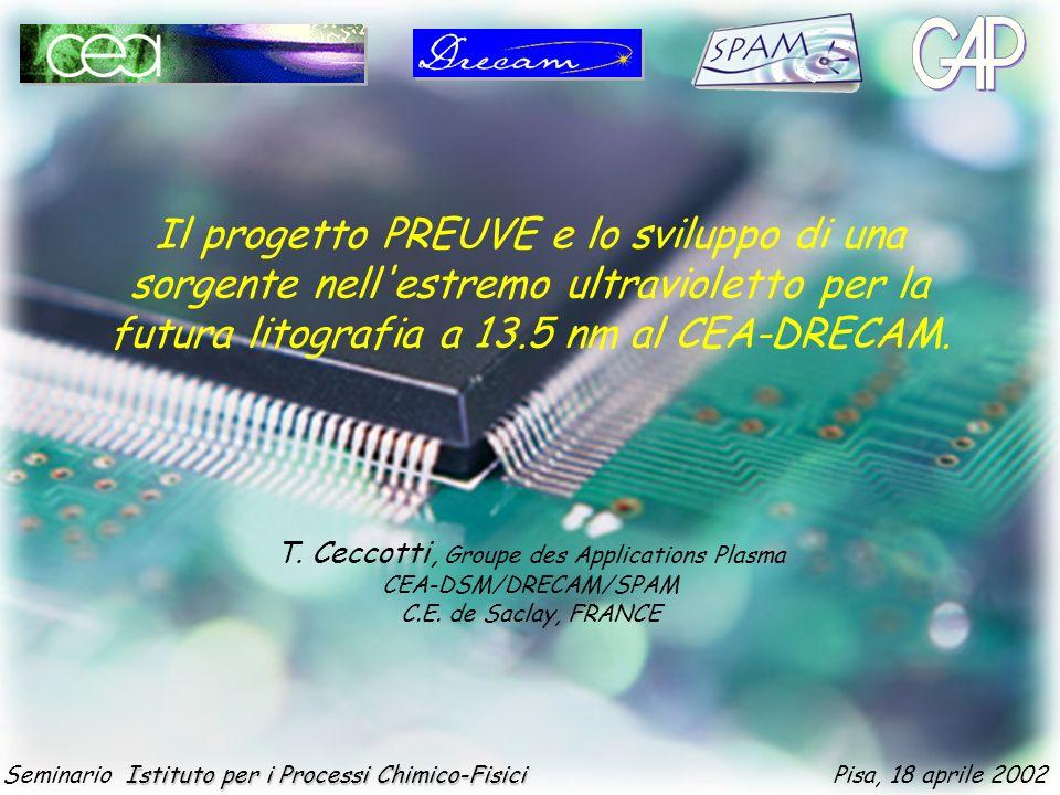 Il progetto PREUVE e lo sviluppo di una sorgente nell estremo ultravioletto per la futura litografia a 13.5 nm al CEA-DRECAM.