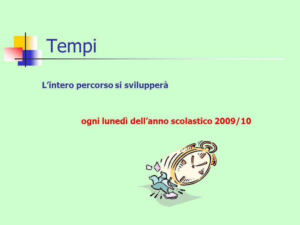 Tempi Lintero percorso si svilupperà ogni lunedì dellanno scolastico 2009/10