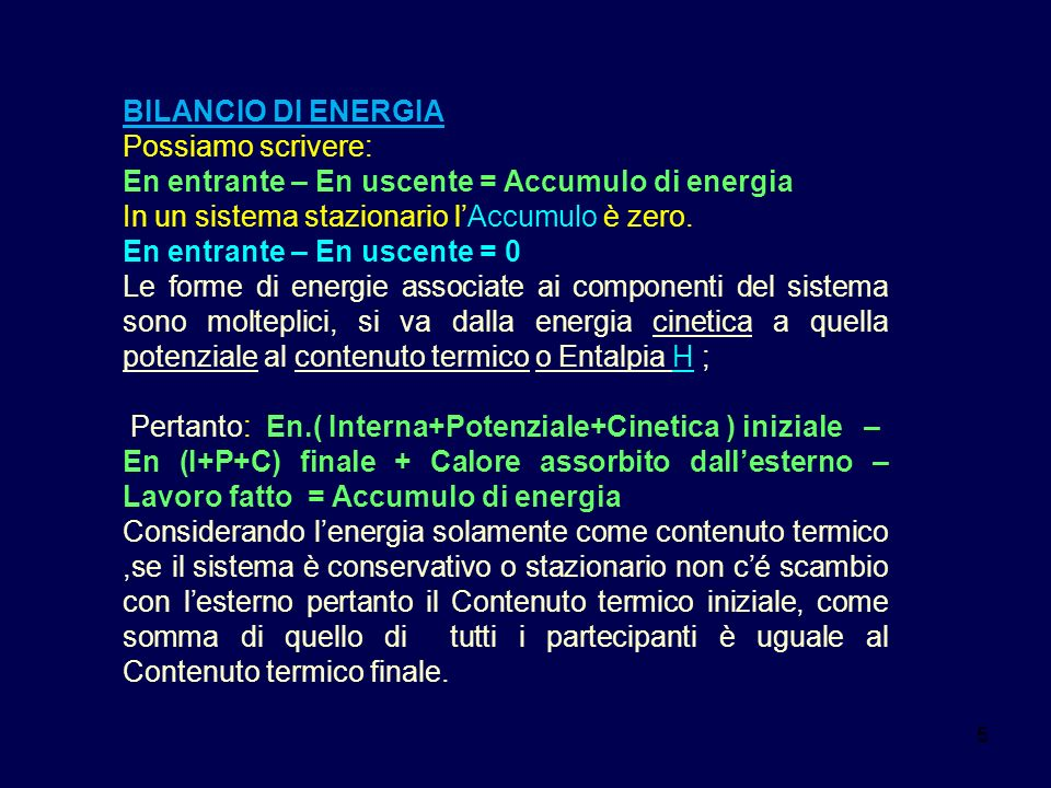 55 BILANCIO DI ENERGIA Possiamo scrivere: En entrante – En uscente = Accumulo di energia In un sistema stazionario lAccumulo è zero. En entrante – En
