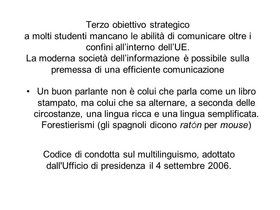 Terzo obiettivo strategico a molti studenti mancano le abilità di comunicare oltre i confini allinterno dellUE.