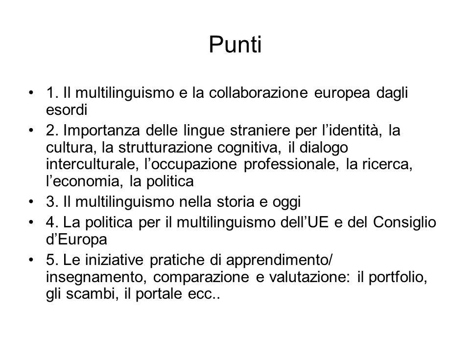 Punti 1. Il multilinguismo e la collaborazione europea dagli esordi 2.