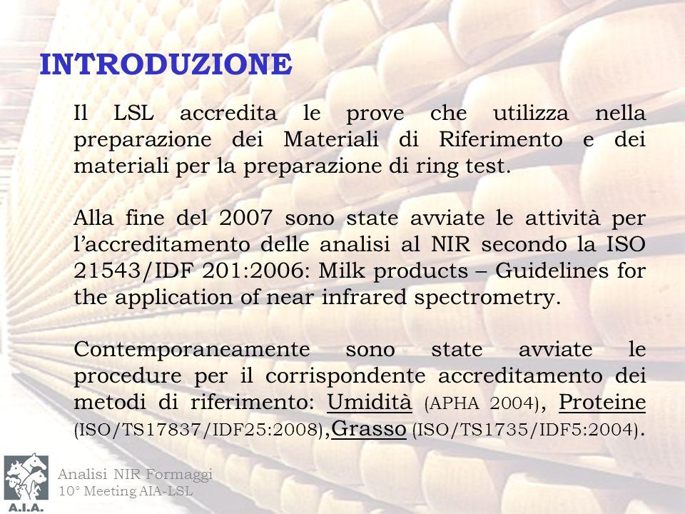Il LSL accredita le prove che utilizza nella preparazione dei Materiali di Riferimento e dei materiali per la preparazione di ring test. Alla fine del