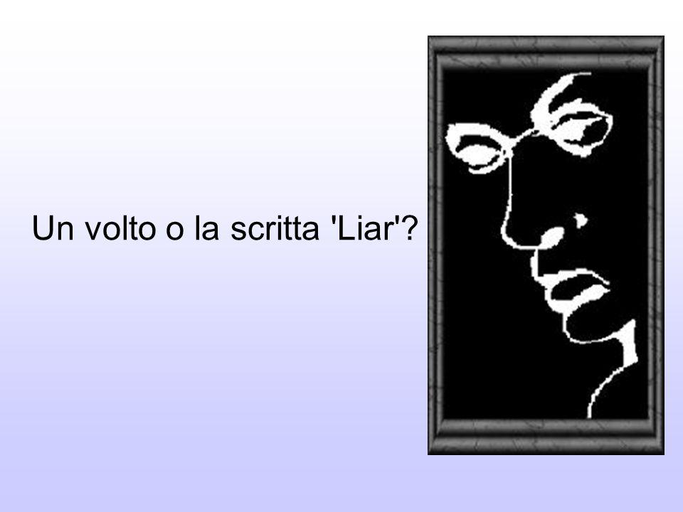 Un volto o la scritta Liar ?