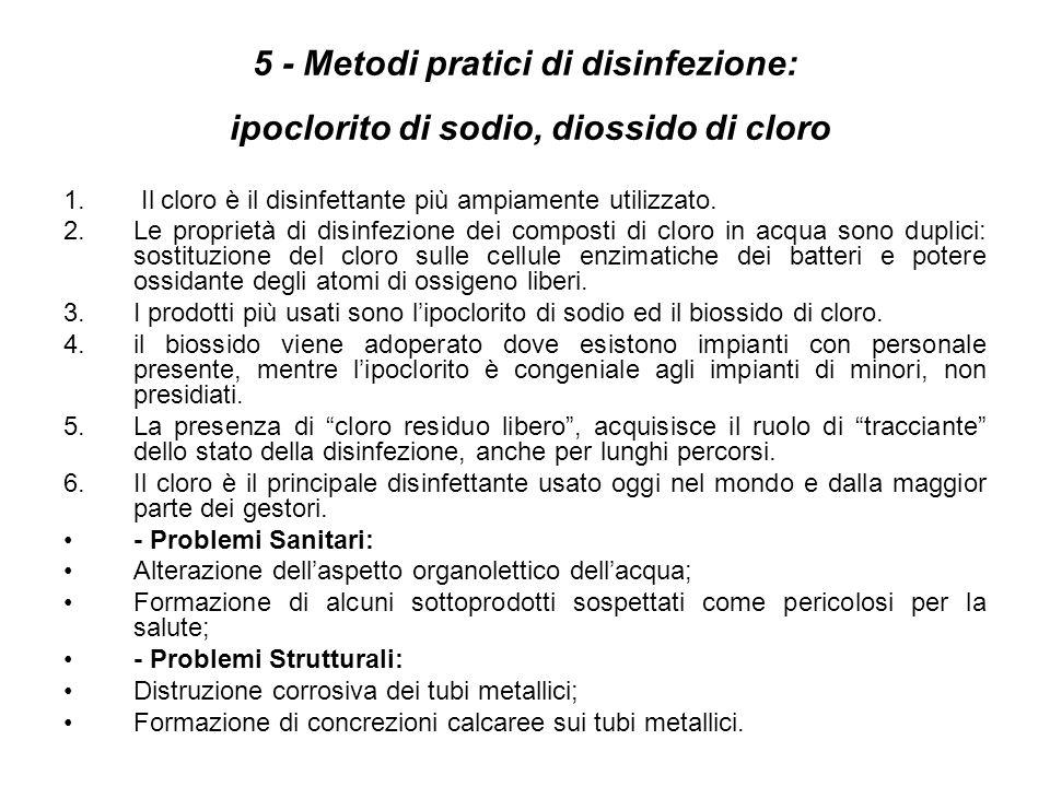 5 - Metodi pratici di disinfezione: ipoclorito di sodio, diossido di cloro 1. Il cloro è il disinfettante più ampiamente utilizzato. 2.Le proprietà di
