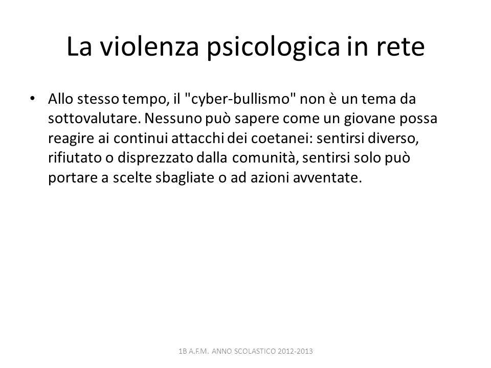 La violenza psicologica in rete Allo stesso tempo, il