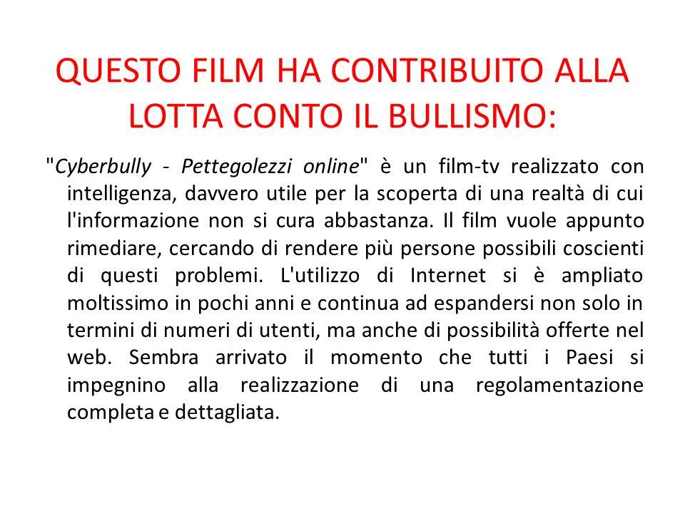 QUESTO FILM HA CONTRIBUITO ALLA LOTTA CONTO IL BULLISMO: