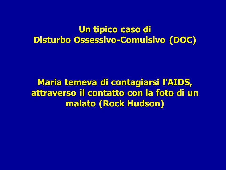 Maria temeva di contagiarsi lAIDS, attraverso il contatto con la foto Un tipico caso di Disturbo Ossessivo-Comulsivo (DOC) Maria temeva di contagiarsi