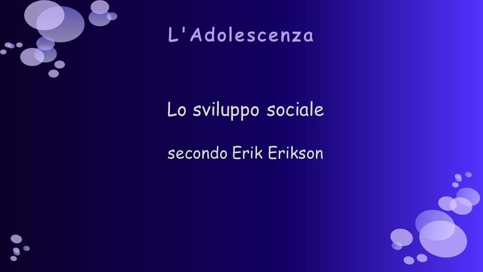 Lo sviluppo sociale secondo Erik Erikson