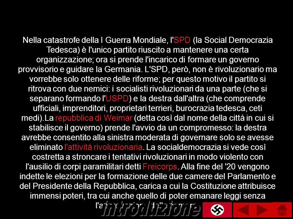 Nella catastrofe della I Guerra Mondiale, l'SPD (la Social Democrazia Tedesca) è l'unico partito riuscito a mantenere una certa organizzazione; ora si