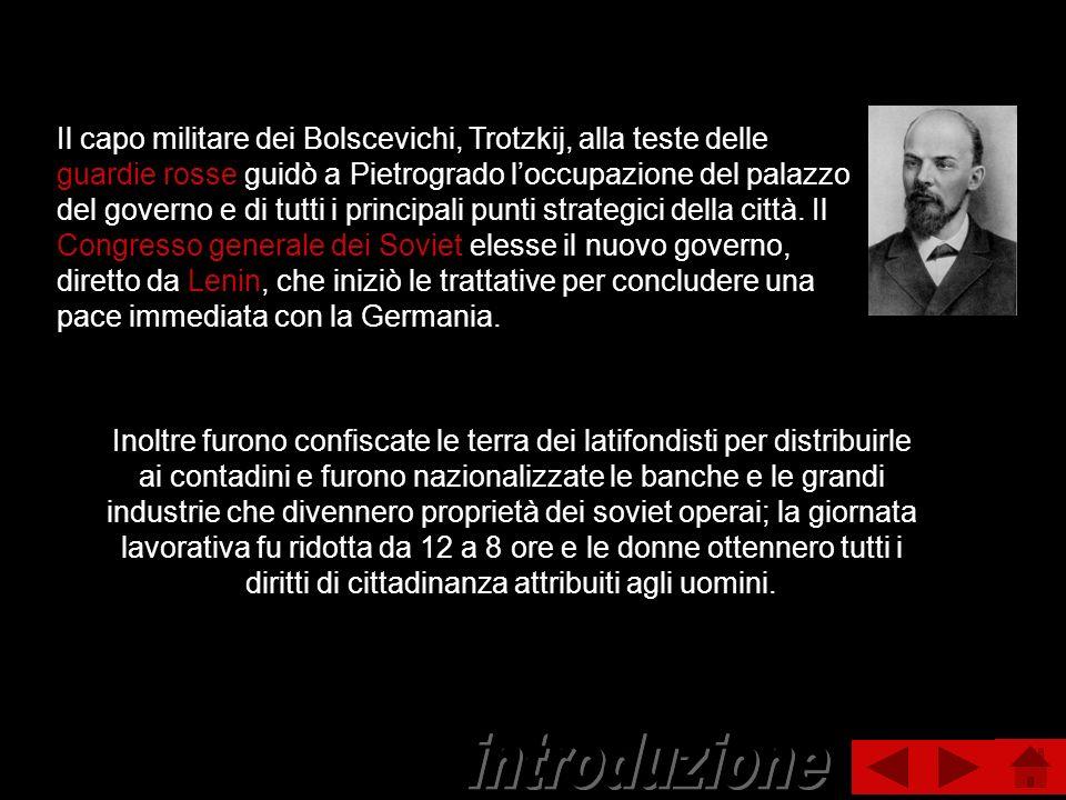 Il capo militare dei Bolscevichi, Trotzkij, alla teste delle guardie rosse guidò a Pietrogrado loccupazione del palazzo del governo e di tutti i princ