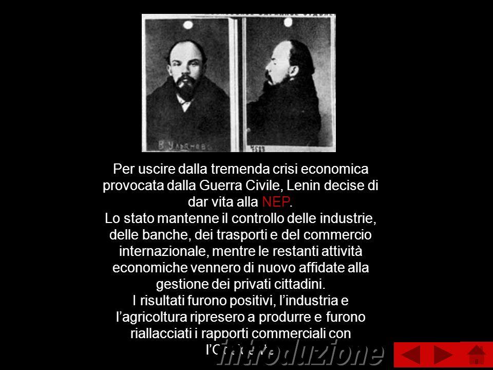 Per uscire dalla tremenda crisi economica provocata dalla Guerra Civile, Lenin decise di dar vita alla NEP. Lo stato mantenne il controllo delle indus