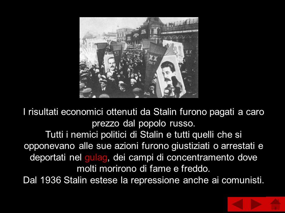 I risultati economici ottenuti da Stalin furono pagati a caro prezzo dal popolo russo. Tutti i nemici politici di Stalin e tutti quelli che si opponev