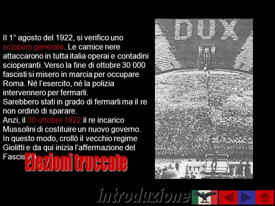 Il 1° agosto del 1922, si verifico uno sciopero generale. Le camice nere attaccarono in tutta italia operai e contadini scioperanti. Verso la fine di
