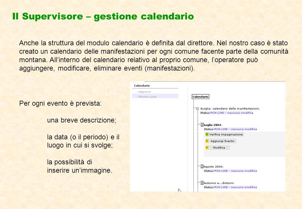 Il Supervisore – gestione calendario Anche la struttura del modulo calendario è definita dal direttore.