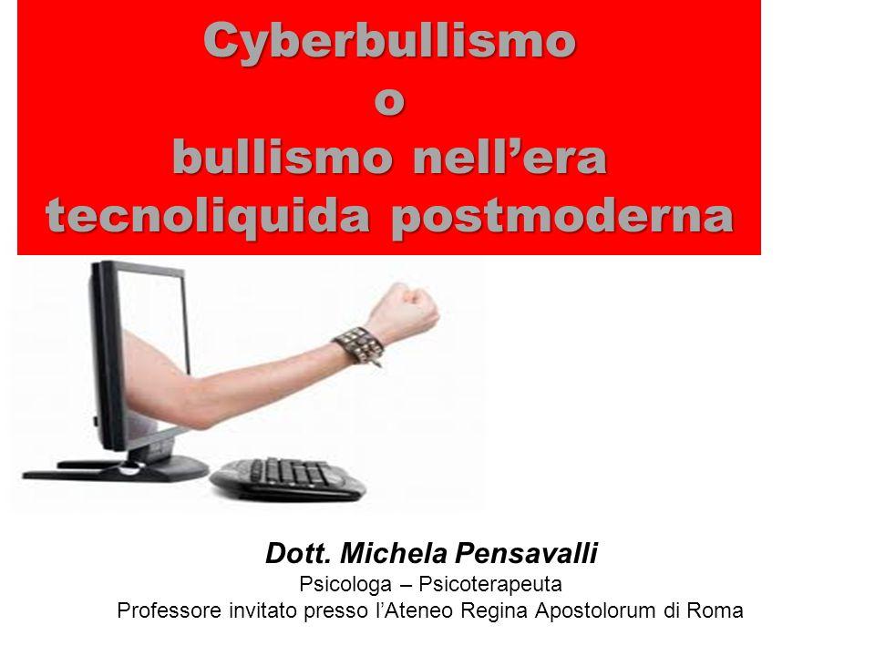 Dott. Michela Pensavalli Psicologa – Psicoterapeuta Professore invitato presso lAteneo Regina Apostolorum di Roma Cyberbullismo o bullismo nellera tec