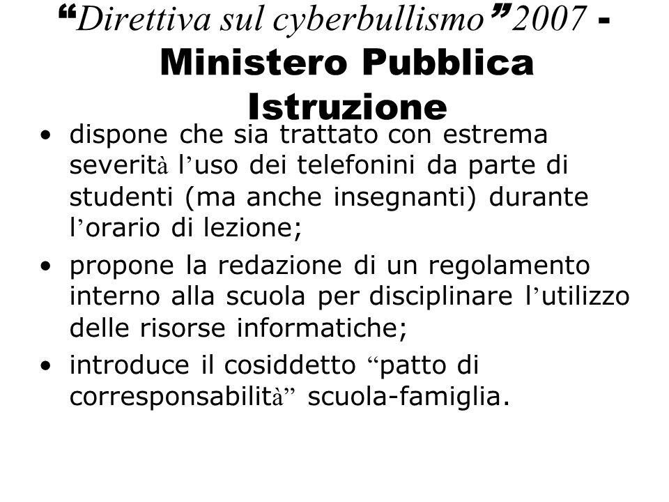 Direttiva sul cyberbullismo 2007 - Ministero Pubblica Istruzione dispone che sia trattato con estrema severit à l uso dei telefonini da parte di stude