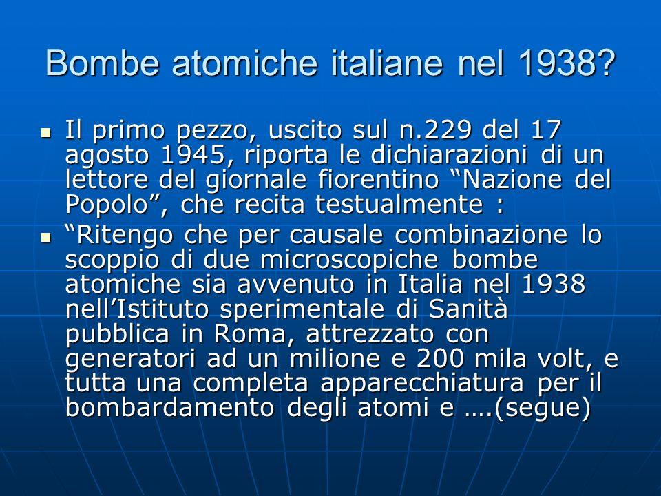 Bombe atomiche italiane nel 1938.….quindi per la preparazione di sostanze radioattive artificiali.