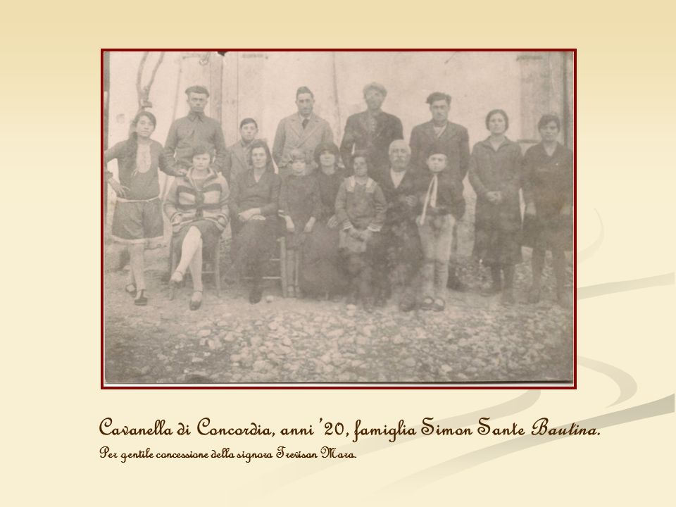 Cavanella di Concordia, anni 20, famiglia Simon Sante Bautina. Per gentile concessione della signora Trevisan Mara.
