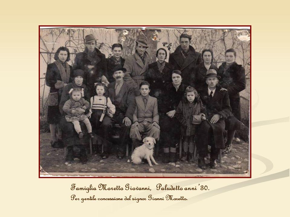 Famiglia Moretto Giovanni, Paludetto anni 30. Per gentile concessione del signor Gianni Moretto.