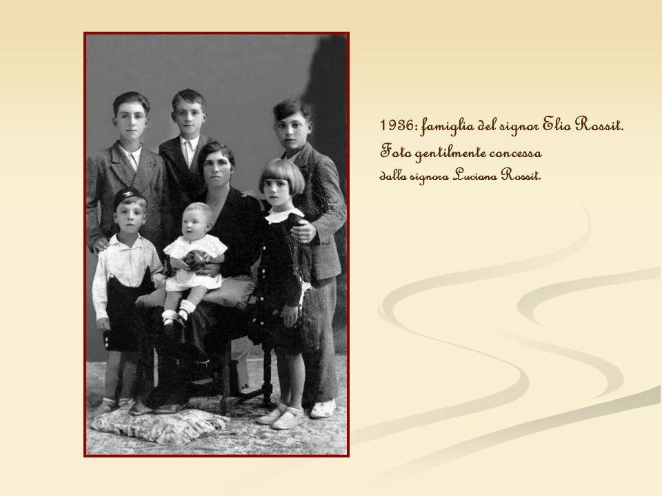 1936: famiglia del signor Elio Rossit. Foto gentilmente concessa dalla signora Luciana Rossit.