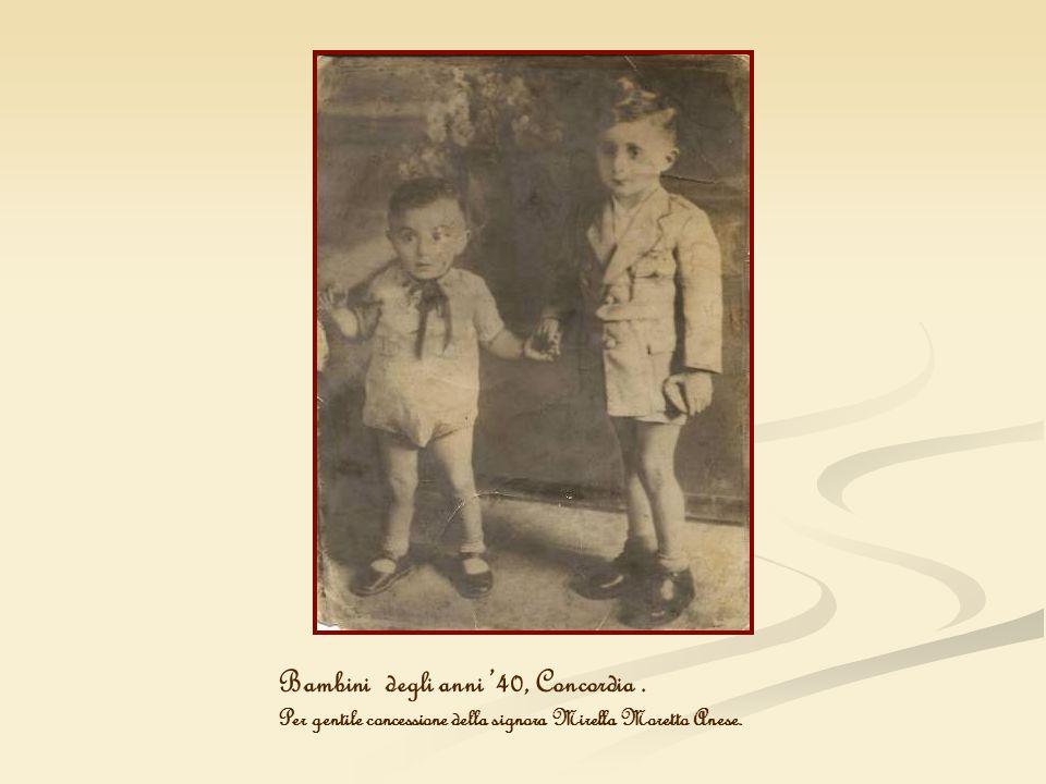Bambini degli anni 40, Concordia. Per gentile concessione della signora Mirella Moretto Anese.