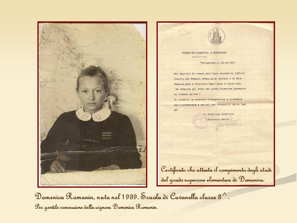 Domenica Romanin, nata nel 1939. Scuola di Cavanella classe 3^. Per gentile concessione della signora Domenica Romanin. Certificato che attesta il com