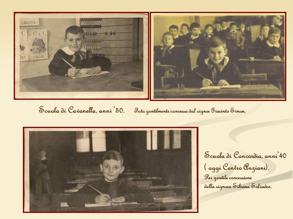 Scuola di Cavanella, anni 50. Foto gentilmente concessa dal signor Giacinto Simon. Scuola di Concordia, anni40 ( oggi Centro Anziani). Per gentile con