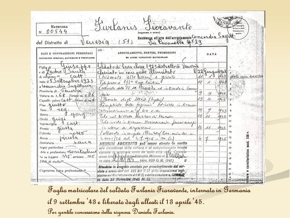 Foglio matricolare del soldato Furlanis Fioravante, internato in Germania il 9 settembre 43 e liberato dagli alleati il 13 aprile 45. Per gentile conc