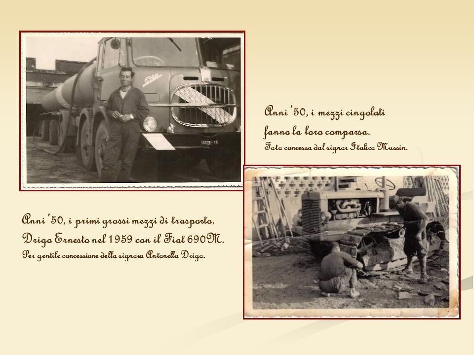 Anni 50, i primi grossi mezzi di trasporto. Drigo Ernesto nel 1959 con il Fiat 690M. Per gentile concessione della signora Antonella Drigo. Anni 50, i