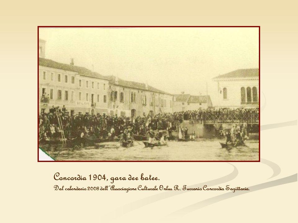 Concordia 1904, gara dee batee. Dal calendario 2008 dellAssociazione Culturale Onlus R. Turranio Concordia Sagittaria.