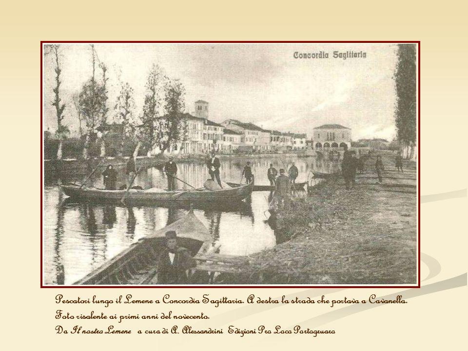 Pescatori lungo il Lemene a Concordia Sagittaria. A destra la strada che portava a Cavanella. Foto risalente ai primi anni del novecento. Da Il nostro