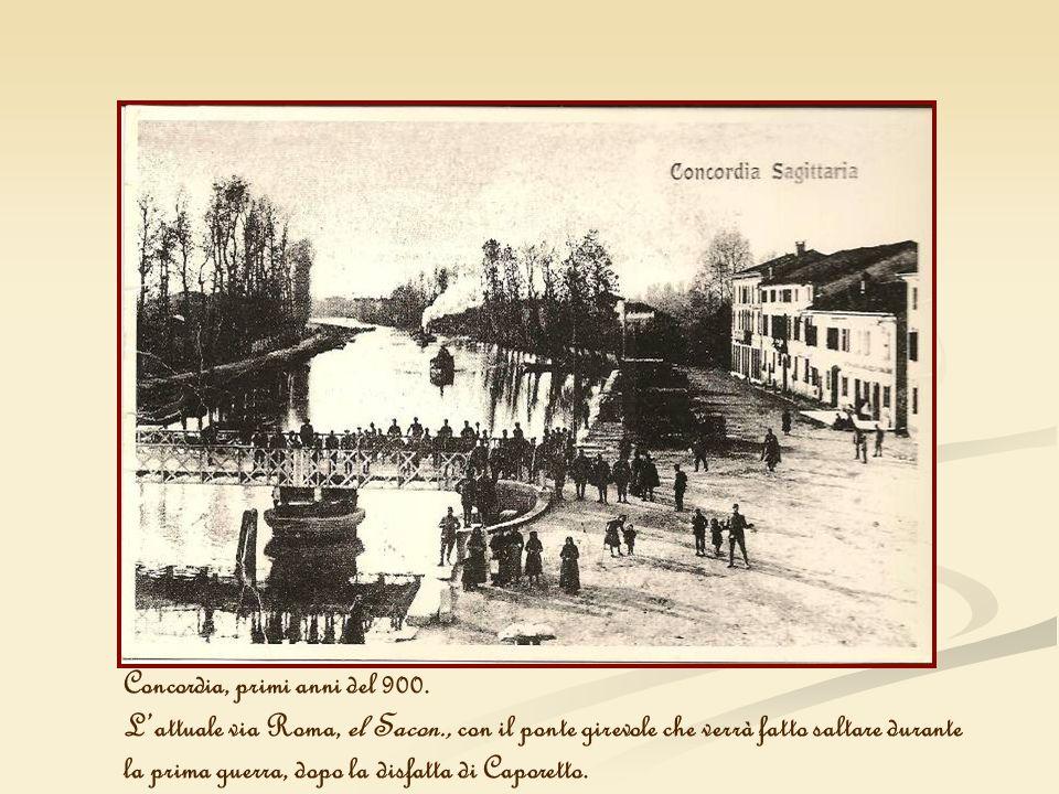 Concordia, primi anni del 900. Lattuale via Roma, el Sacon., con il ponte girevole che verrà fatto saltare durante la prima guerra, dopo la disfatta d