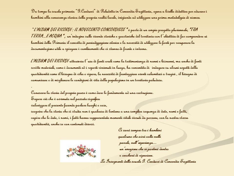 Da tempo la scuola primaria G.Carducci di Paludetto in Concordia Sagittaria, opera a livello didattico per educare i bambini alla conoscenza storica d