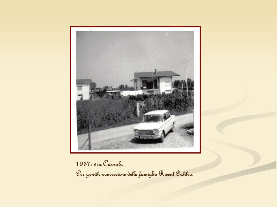1967: via Cairoli. Per gentile concessione della famiglia Rossit Galileo.