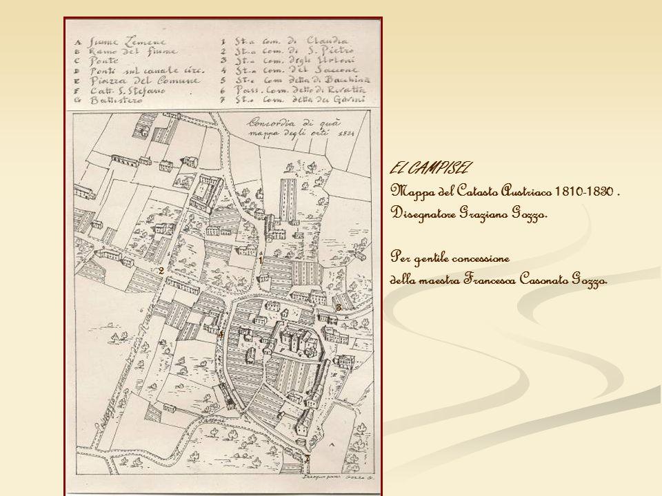 EL CAMPISEL Mappa del Catasto Austriaco 1810-1830. Disegnatore Graziano Gozzo. Per gentile concessione della maestra Francesca Casonato Gozzo. 1 4 2 3