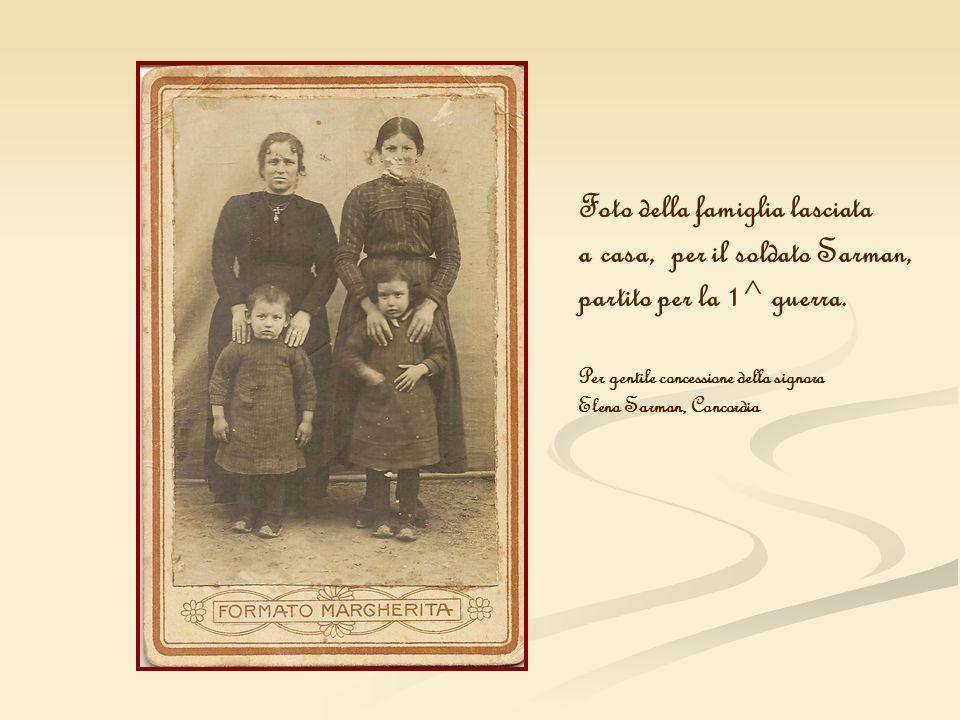 Foto della famiglia lasciata a casa, per il soldato Sarman, partito per la 1^ guerra. Per gentile concessione della signora Elena Sarman, Concordia