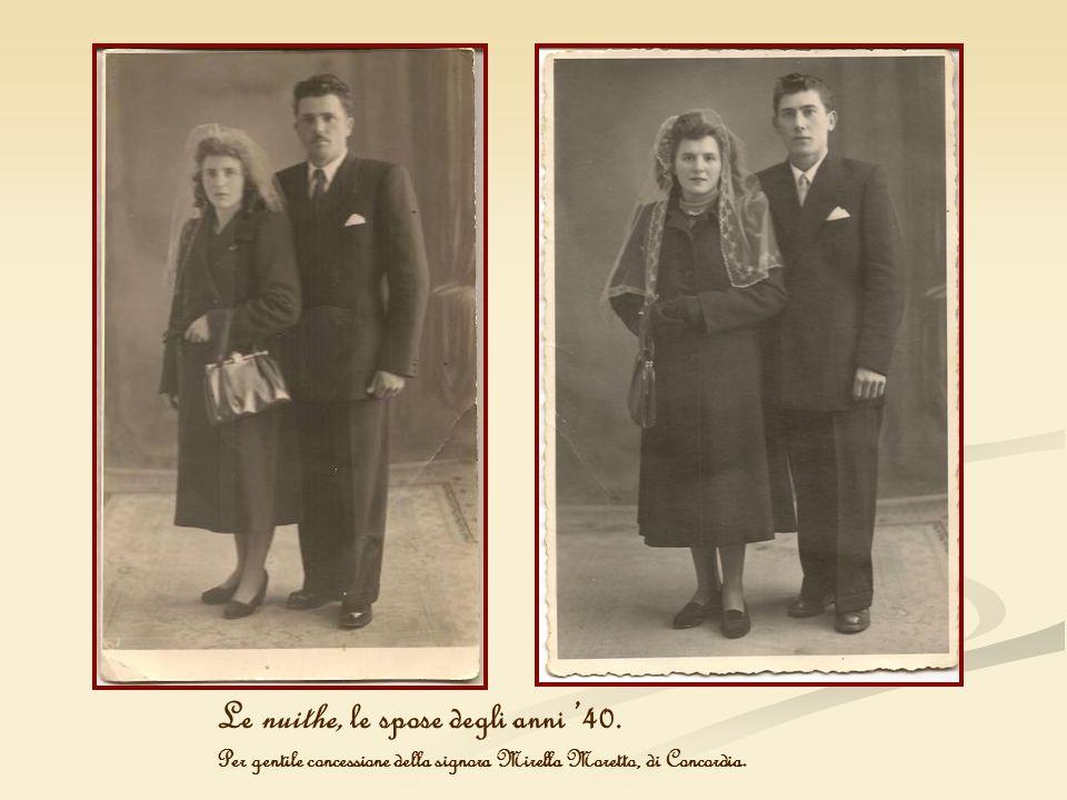 Le nuithe, le spose degli anni 40. Per gentile concessione della signora Mirella Moretto, di Concordia.