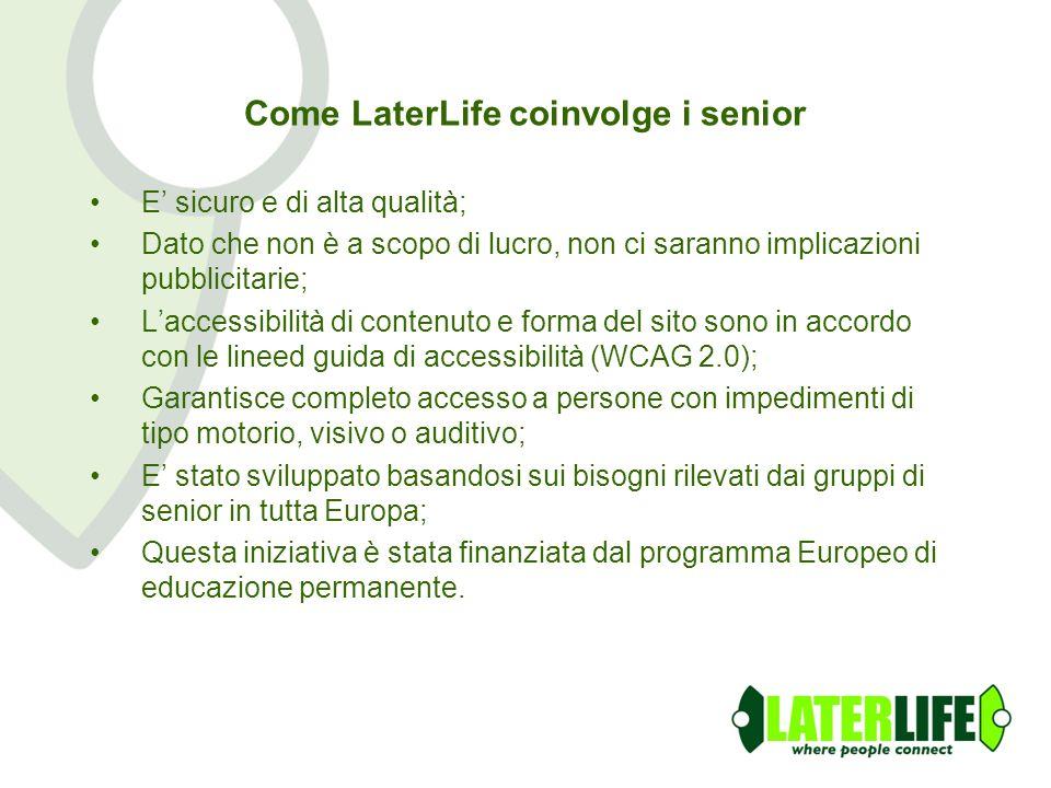 Come LaterLife coinvolge i senior E sicuro e di alta qualità; Dato che non è a scopo di lucro, non ci saranno implicazioni pubblicitarie; Laccessibili