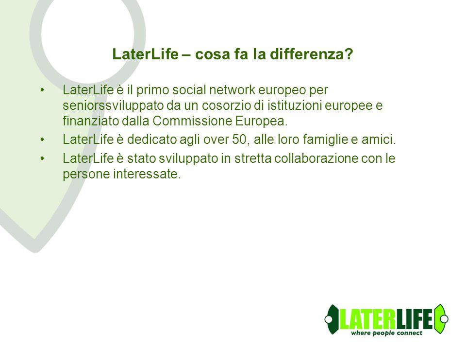 LaterLife – cosa fa la differenza? LaterLife è il primo social network europeo per seniorssviluppato da un cosorzio di istituzioni europee e finanziat