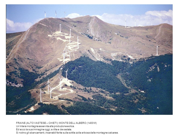 FRAINE (ALTO VASTESE – CHIETI): MONTE DELLALBERO (1400 M) Unintera montagna asservita alla produzione eolica. Ed ecco la sua immagine oggi, svilita e