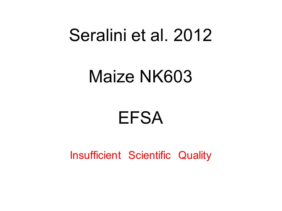Seralini et al. 2012 Maize NK603 EFSA Insufficient Scientific Quality