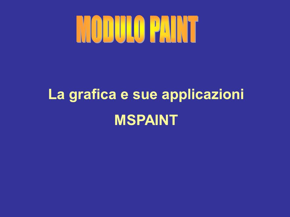 PAINT Paint è un programma di trattamento immagini e di grafica incluso nel sistema operativo windows