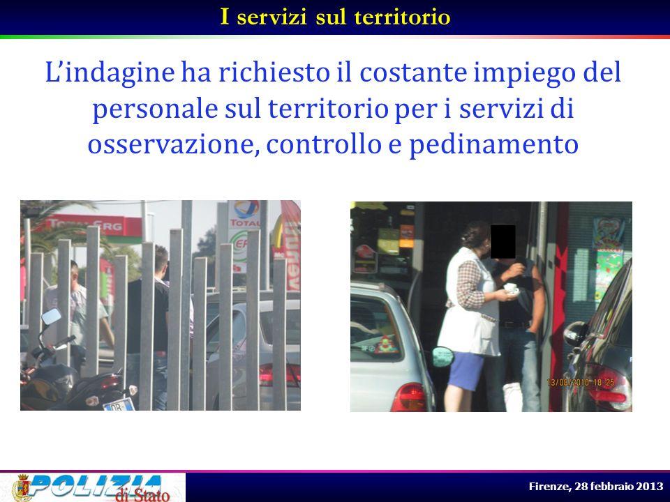 Firenze, 28 febbraio 2013 I servizi sul territorio Lindagine ha richiesto il costante impiego del personale sul territorio per i servizi di osservazio