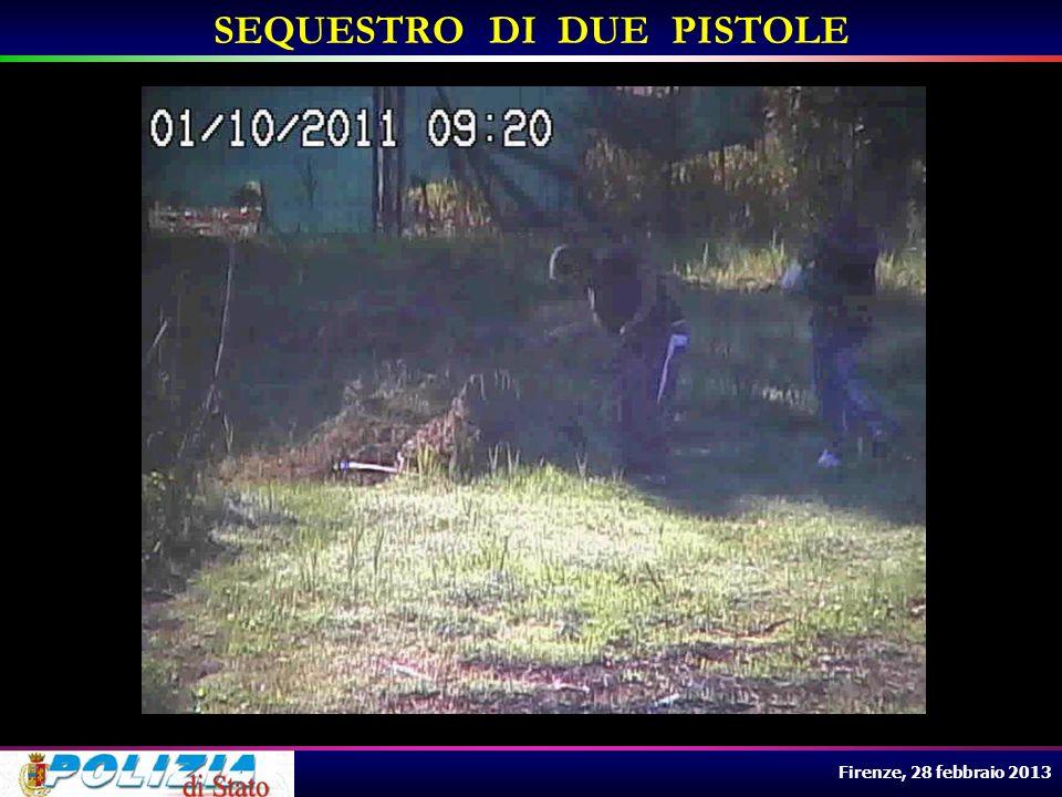 Firenze, 28 febbraio 2013 SEQUESTRO DI DUE PISTOLE