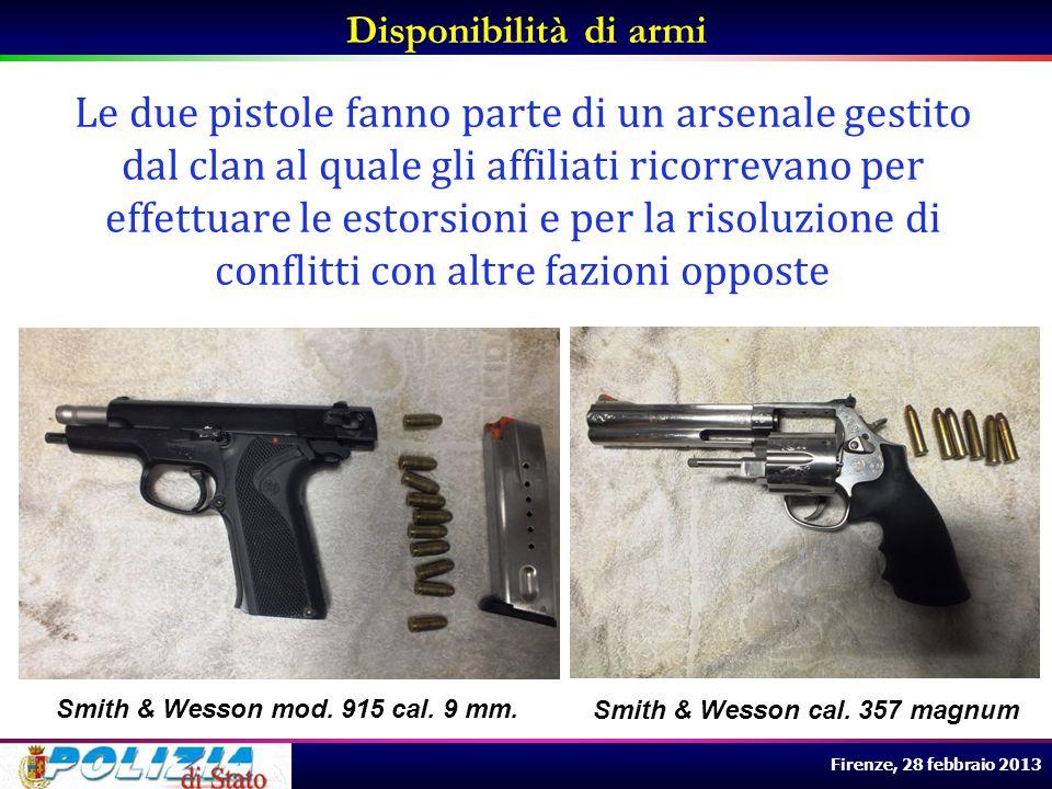 Firenze, 28 febbraio 2013 Disponibilità di armi Le due pistole fanno parte di un arsenale gestito dal clan al quale gli affiliati ricorrevano per effe