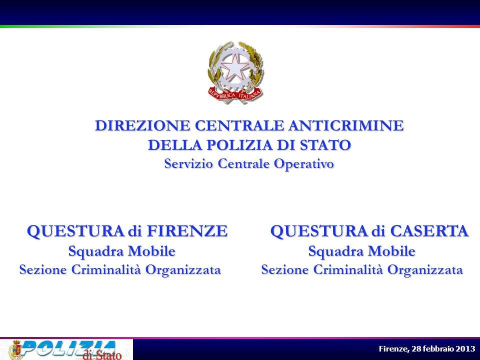 Firenze, 28 febbraio 2013 operante in: GRICIGNANO DAVERSA, SUCCIVO e comuni limitrofi della provincia di CASERTA VIAREGGIO e zone limitrofe associazione di tipo mafioso denominata CLAN DEI CASALESI gruppi SCHIAVONE- IOVINE -RUSSO
