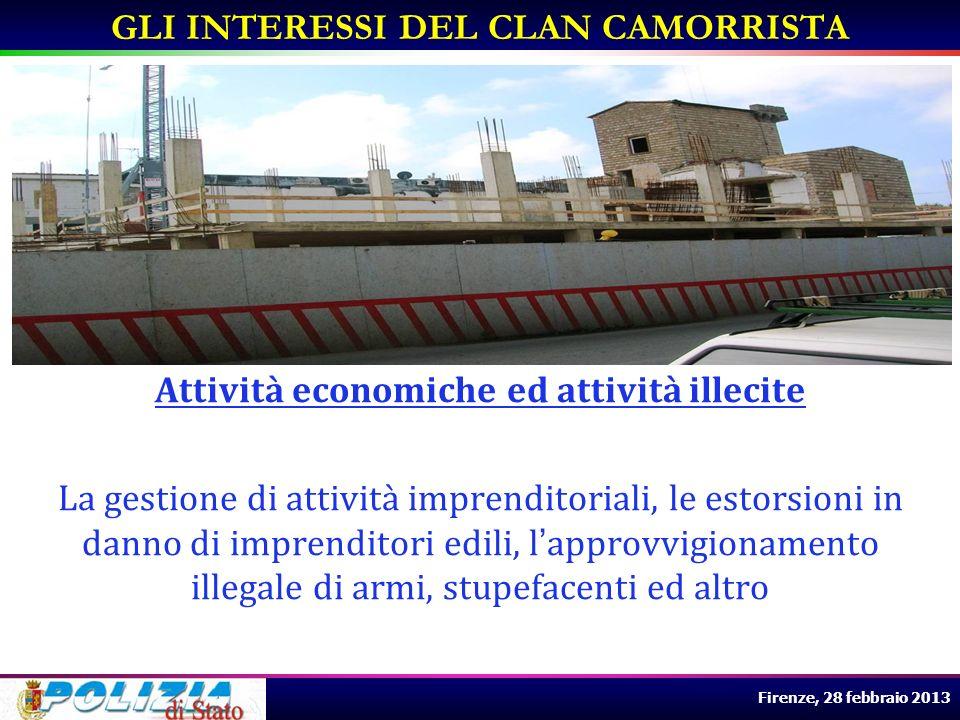 Firenze, 28 febbraio 2013 Attività economiche ed attività illecite La gestione di attività imprenditoriali, le estorsioni in danno di imprenditori edi